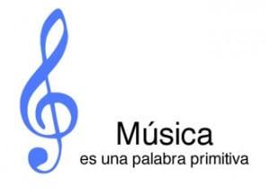 Musica es una palabra primitiva